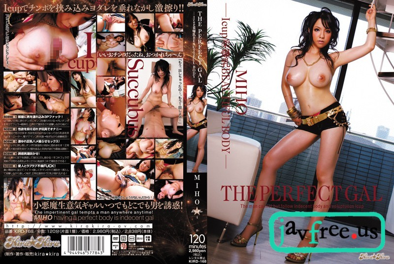 [KIRD-168] THE PERFECT GAL -Icup柔爆乳BEAUTIFUL BODY- MIHO - image KIRD-168 on https://javfree.me